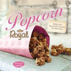 Popcorn Rezeptbuch - Popcorn Royal