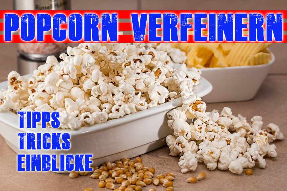 wie verfeinert man Popcorn